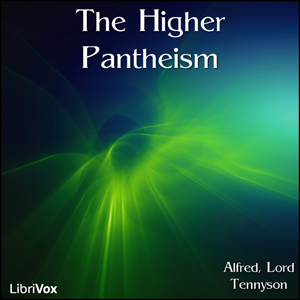 Higher Pantheism, Lord Tennyson Alfred