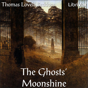 Ghosts' Moonshine, Thomas Lovell Beddoes