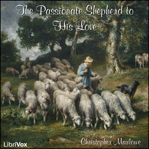 Passionate Shepherd to His Love (Version 2), Christopher Marlowe