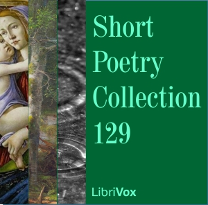 Short Poetry Collection 129, Various Authors