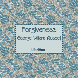 Forgiveness (Russell), George William Russell
