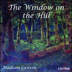 Window on the Hill, Madison Cawein