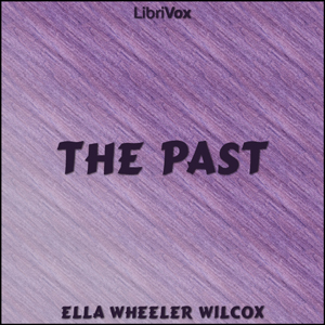 Past, Ella Wheeler Wilcox