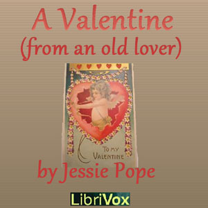 Valentine (From an old Lover), Jessie Pope