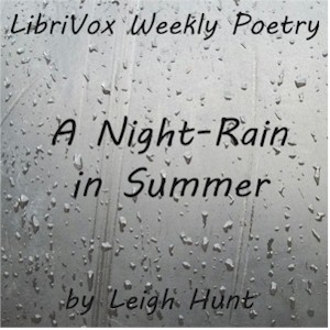 Night-Rain in Summer, Leigh Hunt