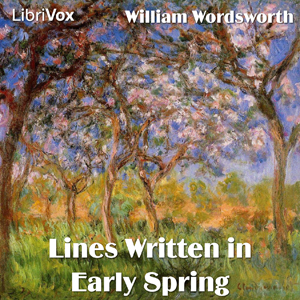 Lines Written in Early Spring, William Wordsworth