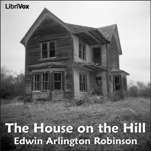 House on the Hill, Edwin Arlington Robinson