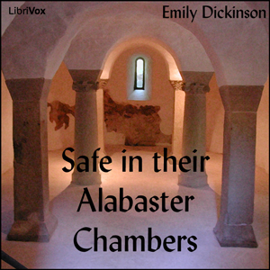 Safe in their Alabaster Chambers, Emily Dickinson