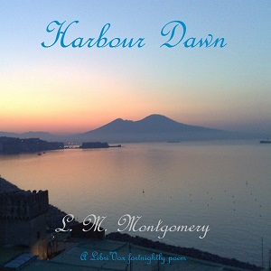 Harbour Dawn, Lucy Maud Montgomery