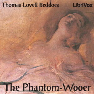 Phantom-Wooer, Thomas Lovell Beddoes