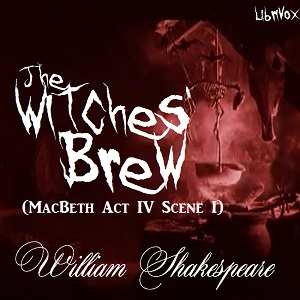 Witches' Brew (MacBeth Act IV Scene I), William Shakespeare