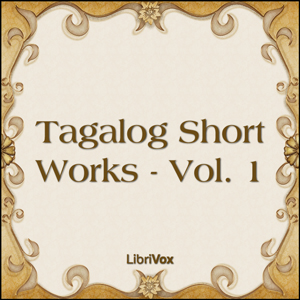 Tagalog Short Works - Vol. 1, Various Authors