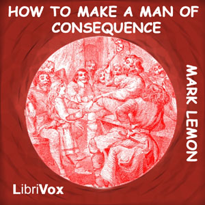 How to Make a Man of Consequence, Mark Lemon