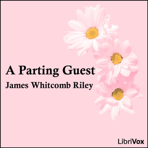 Parting Guest, James Whitcomb Riley
