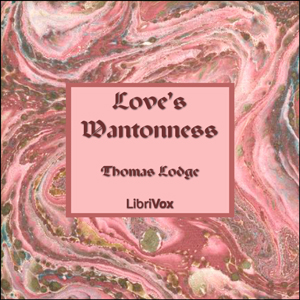 Love's Wantonness, Thomas Lodge