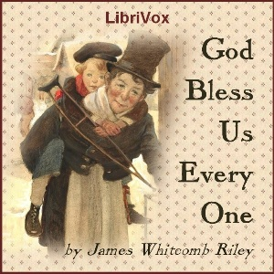 God Bless Us Everyone, James Whitcomb Riley