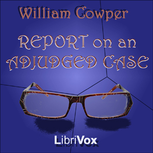 Report On an Adjudged Case, William Cowper