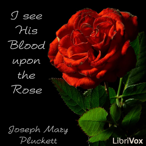 I see His Blood upon the Rose, Joseph Mary Plunkett