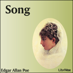 Song (Poe Version), Edgar Allan Poe