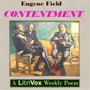 Contentment, Eugene Field