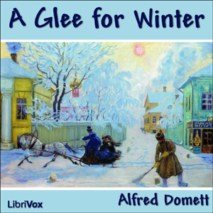 Glee for Winter, Alfred Domett