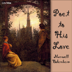 Poet To His Love, Maxwell Bodenheim