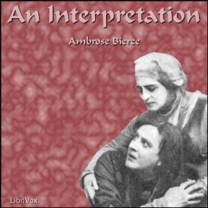 Interpretation, Ambrose Bierce