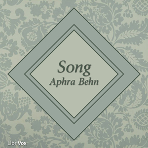 Song (Behn Version), Aphra Behn