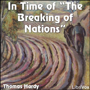 In Time Of The Breaking Of Nations, Thomas Hardy