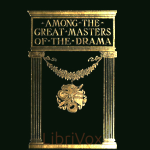 Download Among the Great Masters of the Drama by Walter Rowlands