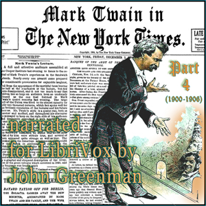 Download Mark Twain in the New York Times, Part Four (1900-1906) by Mark Twain