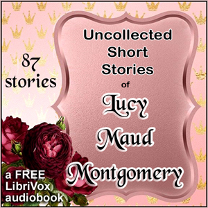 Uncollected Short Stories of L.M. Montgomery