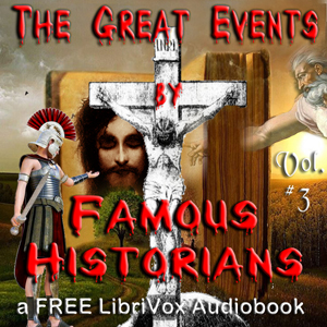 The Great Events by Famous Historians, Volume 3