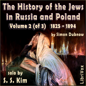 Download History of the Jews in Russia and Poland, Volume II, From the Death of Alexander I until the Death of Alexander III (1825 - 1894) by Simon Dubnow