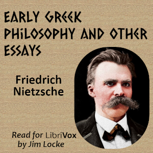 Download Early Greek Philosophy and Other Essays by Friedrich Wilhelm Nietzsche