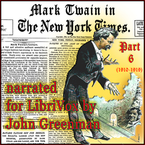 Download Mark Twain in the New York Times, Part Six (1910-1919) by Mark Twain