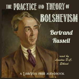 Practice and Theory of Bolshevism, Audio book by Bertrand Russell