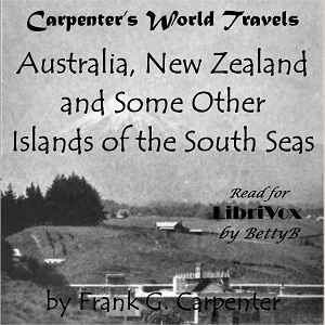 Download Carpenter's World Travels: Australia, New Zealand and Some Other Islands of the South Seas by Frank G. Carpenter