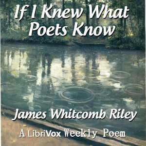If I Knew What Poets Know, James Riley