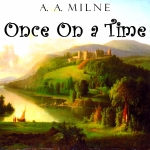 Once On A Time, A.A. Milne