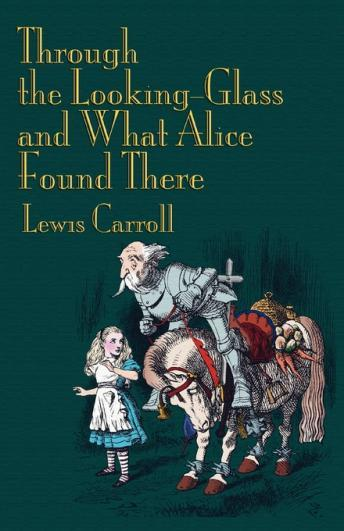 Download Through the Looking Glass (And What Alice Found There) by Lewis Carroll