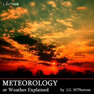Meteorology; or Weather Explained, J. G. M'Pherson