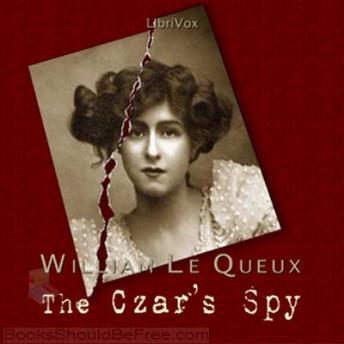 Czar's Spy, William Le Queux