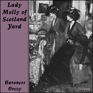 Lady Molly of Scotland Yard, Baroness Orczy