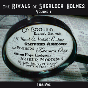 The Rivals of Sherlock Holmes, Vol 1
