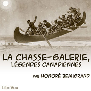 La chasse-galerie, Honore Beaugrand