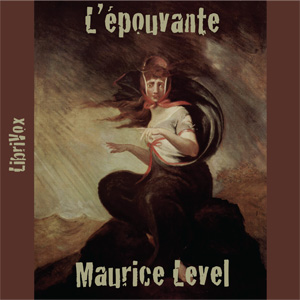 L'Épouvante, Maurice Level
