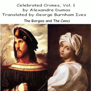 Download Celebrated Crimes, Vol. 1 by Alexandre Dumas