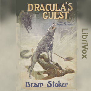 Dracula's Guest & Other Weird Tales
