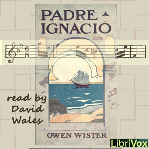 Padre Ignacio, Or The Song Of Temptation, Owen Wister